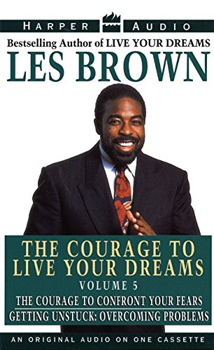 Courage to Live Your Dreams Vol. #5 Les Brown