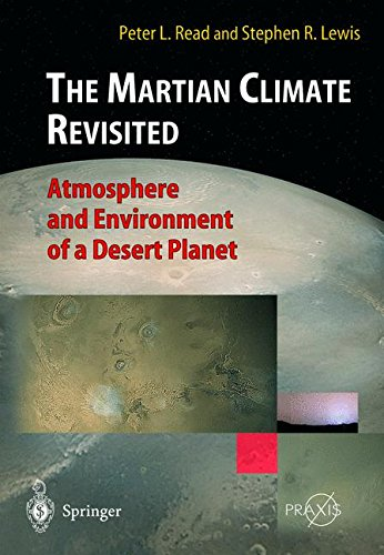 The Martian Climate Revisited: Atmosphere and Environment of a Desert Planet (Springer Praxis Books)