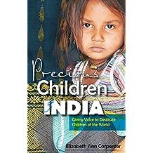 Precious Children of India: Giving Voice to Destitute Children of the World