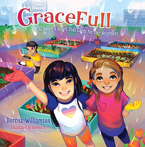GraceFull: Growing a Heart That Cares for Our -