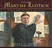 Martin Luther: A Man Who Changed The