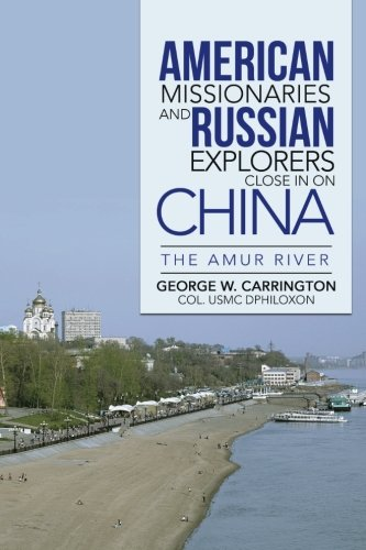 American Missionaries And Russian Explorers Close In On China