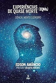 Experiências de quase morte (EQMs): Ciência, mente e cérebro
