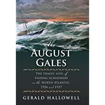 The August Gales: The Tragic Loss of Fishing Schooners in the North Atlantic 1926 and 1927