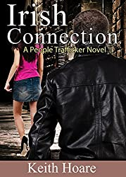 Irish Connection: A People Trafficker Novel (Trafficker series featuring Karen Marshall Book 11)