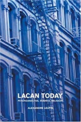 Lacan Today: Psychoanalysis, Science, Religion