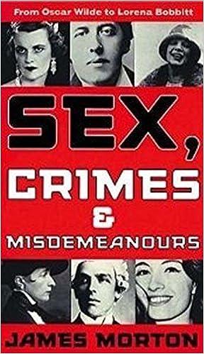 Sex, Crimes & Misdemeanours by James Morton (2000-07-01)