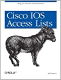 Cisco IOS Access Lists, Jeff Sedayao, 1565923855