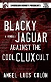 Image of Blacky Jaguar Against the Cool Clux Cult (A Song of Piss & Vinegar) (Volume 2)