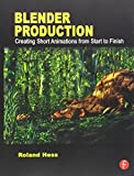 img - for Blender Production: Creating Short Animations from Start to Finish by Roland Hess (2012-07-18) book / textbook / text book