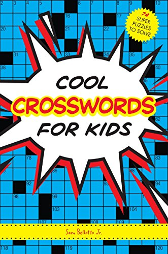 Cool Crosswords for Kids: 74 Super Puzzles to Solve Crossword Puzzle Books For Kids