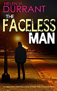 THE FACELESS MAN an absolutely gripping crime mystery with a massive twist (Detectives Lennox & Wilde Thri