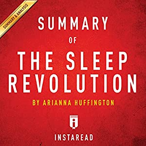 Summary of The Sleep Revolution: by Arianna Huffington | Includes Analysis Audiobook