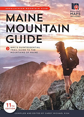 F.r.e.e Maine Mountain Guide: AMC's Comprehensive Guide to the Hiking Trails of Maine, Featuring Baxter Stat<br />[Z.I.P]