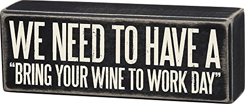 (Primitives by Kathy Classic Box Sign, Bring Your Wine to Work)