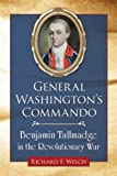 General Washington's Commando, Richard F. Welch, 0786479639