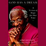 God Has a Dream: A Vision of Hope for Our Time | Desmond Tutu