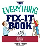 The Everything Fix-It Book, Yvonne Jeffery, 1593370466