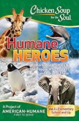 Laugh and learn as you read inspirational and educational stories about remarkable animals and the people who take care of them.  Chicken Soup for the Soul: Humane Heroes, Volume I is full of real-life stories that are appropriate for 4th gra...