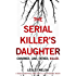 The Serial Killer's Daughter: A totally gripping thriller full of shocking twists