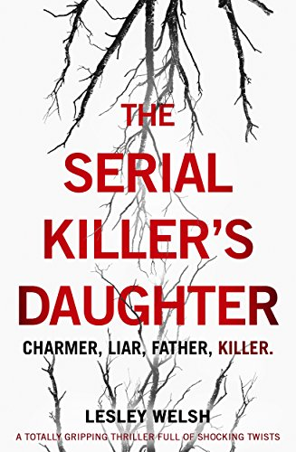 The Serial Killer's Daughter: A totally gripping thriller full of shocking twists cover