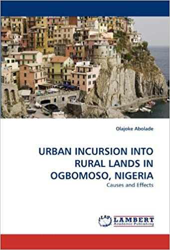 URBAN INCURSION INTO RURAL LANDS IN OGBOMOSO, NIGERIA: Causes and Effects