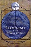 Parmenides and the Way of Truth, Richard G. Geldard, 0976684349