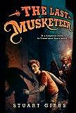 The Last Musketeer, Stuart Gibbs, 0062048392