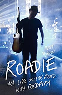 Roadie My Life On The Road With Coldplay