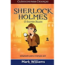 Sherlock Holmes adaptado para Crianças: O Silver Blaze