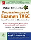 McGraw-Hill Education Preparación para el Examen TASC (Spanish Edition)