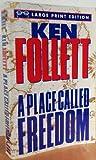 A Place Called Freedom, Ken Follett, 0679765093