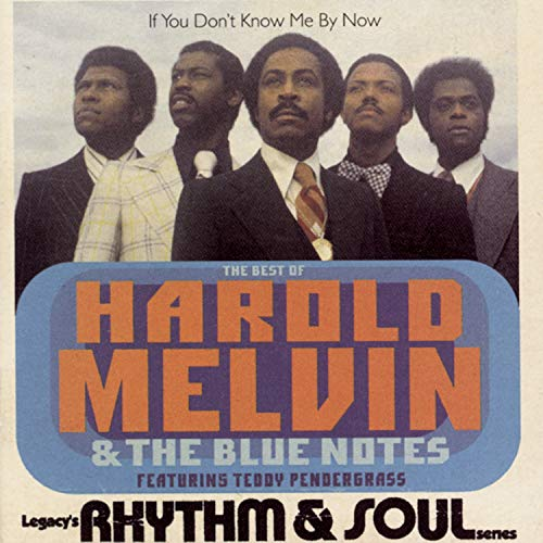 The Best Of Harold Melvin & The Blue Notes: If You Don't Know Me By Now  (Featuring Teddy  Pendergrass) (Harold Melvin & The Bluenotes Greatest Hits)