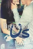 Becoming Us: College love never hurt so good (London Lovers Series) (Volume 1)