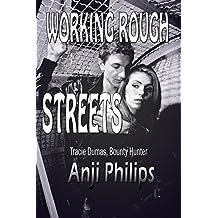 Working Rough Streets (Tracie Dumas, Bounty Hunter Book 3)