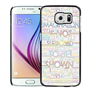 NEW Unique Custom Designed Samsung Galaxy S6 Phone Case With Imagination Is Not Supposed To Be Shown_Black Phone Case