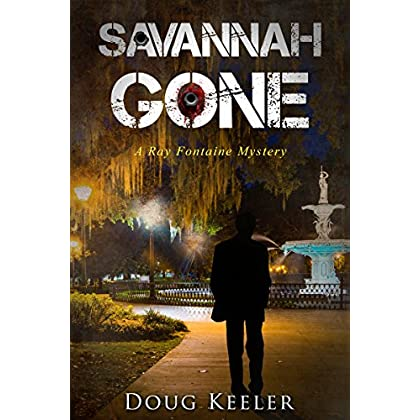 Mystery: SAVANNAH GONE: A Ray Fontaine