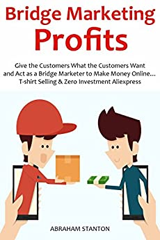 Bridge marketing profits give the customers for Can you make money selling t shirts online