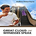 Great Cloud of Witnesses Speak Audiobook by Matthew Robert Payne Narrated by Bradley D. Barnes, MBA