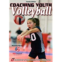 Coaching Youth Volleyball (Coaching Youth Sports) (Coaching Youth Sports Series)