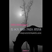 El sol mira para atrás (Spanish Edition)