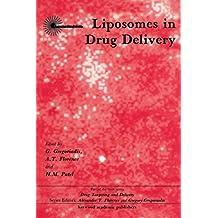 Liposomes in Drug Delivery (Drug Targeting and Delivery Book 2)