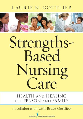 Strengths-Based Nursing Care: Health And Healing For Person And Family Pdf