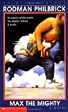 img - for Max The Mighty by Rodman Philbrick (1998) Paperback book / textbook / text book