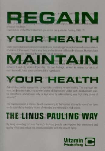 Regain Your Health, Maintain Your Health - The Linus Pauling Way. Vitamin C