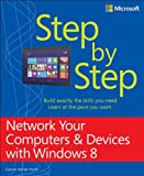 Network Your Computers and Devices with Windows® 8, Rusen, Ciprian Adrian, 0735677492