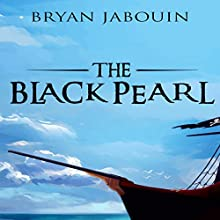 The Black Pearl Audiobook by Bryan Jabouin Narrated by Sean Francis