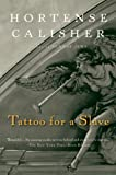 Tattoo for a Slave, Hortense Calisher, 0156032031