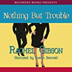 Nothing but Trouble | Rachel Gibson