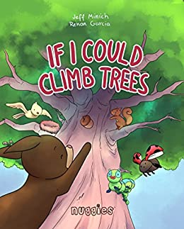 If I Could Climb Trees (Nuggies Book 5)